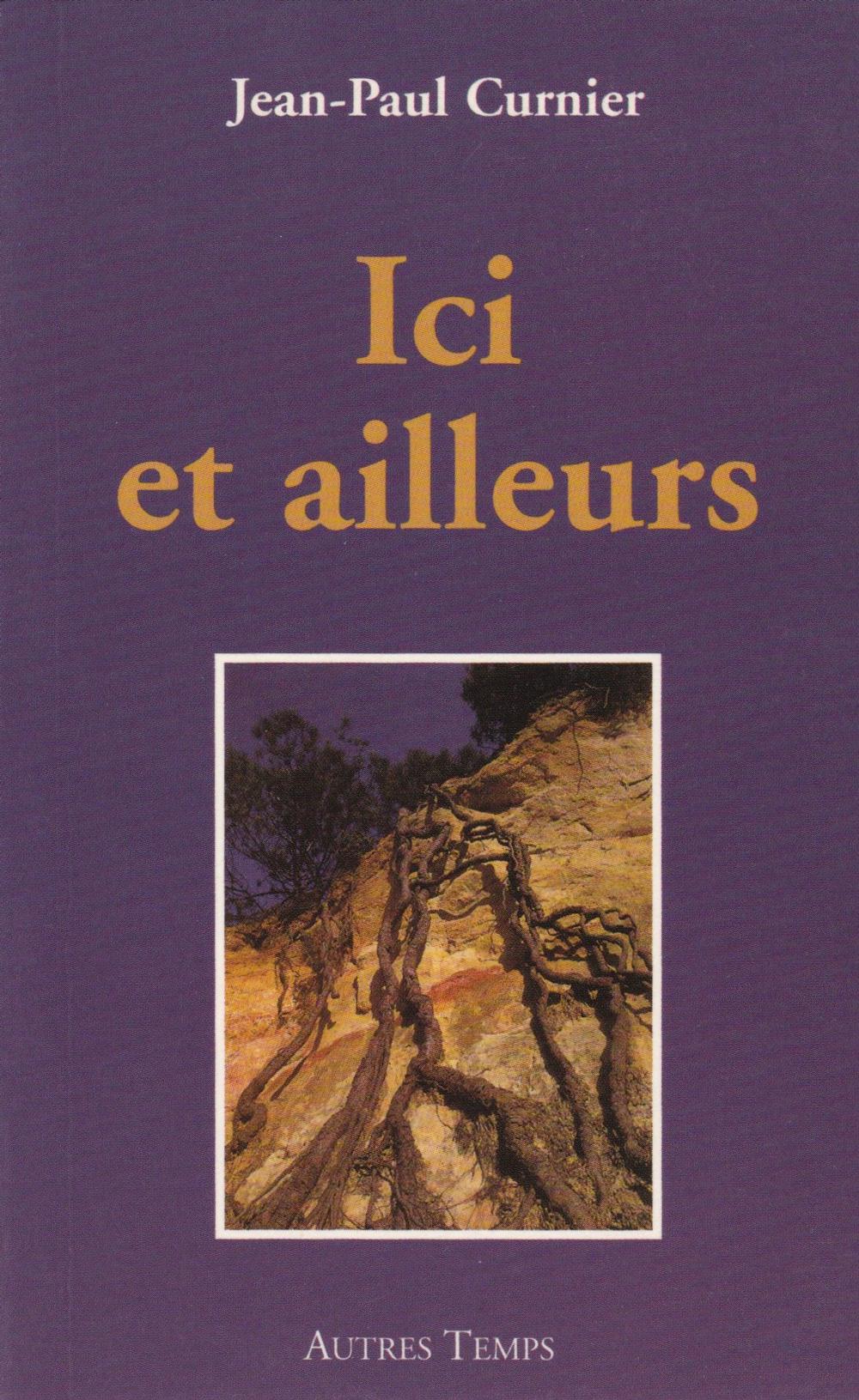 Ici et ailleurs | Jean-Paul Curnier